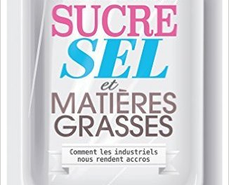 Sucre, sel et matières grasses – Les secrets de l'alimentation industrielle