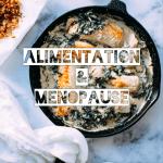 L'alimentation influencerait l'âge de la ménopause