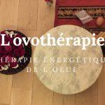 J'ai testé l'ovothérapie : thérapie de l'oeuf