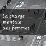 La charge mentale des femmes – Objectif Anti Burn Out