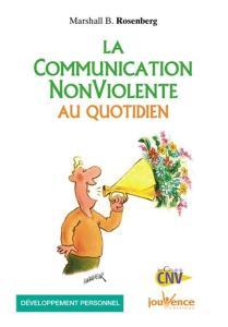 La communication non violente au quotidien, un livre de Marshall B.Rosenberg