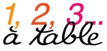 1, 2, 3, à Table !!!