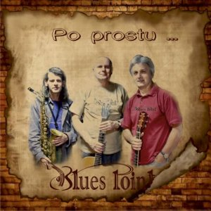 Blues Point – Po prostu…