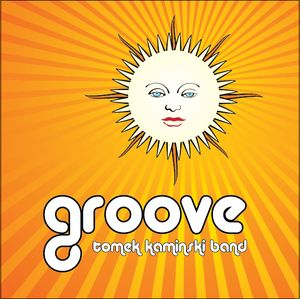 Tomek Kamiński Band – Groove