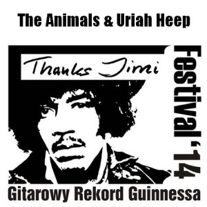 Thanks Jimi Festival 2014 – Gitarowy Rekord Guinnessa – The Animals i Uriah Heep