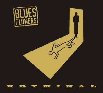 Nowa płyta Blues Flowers – Kryminał