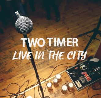 Two Timer – Live In The City