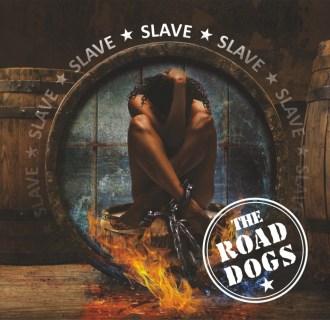 "The Road Dogs – nowy singiel ""Slave"""