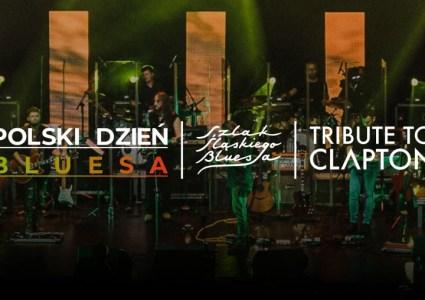 Polski Dzień Bluesa – Tribute to Clapton