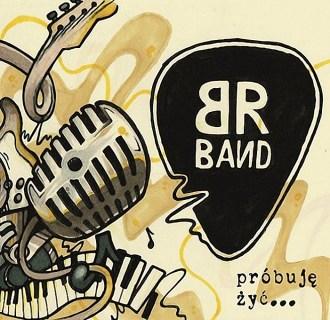 B.R. Band – próbuję żyć…