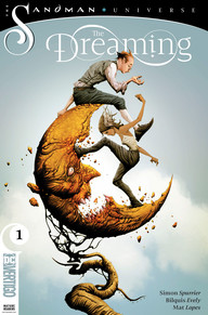 The Dreaming #1 Written by Simpon Spurrier Illustrated by Bilquis Evely Published by Vertigo Comics Sandman Universe