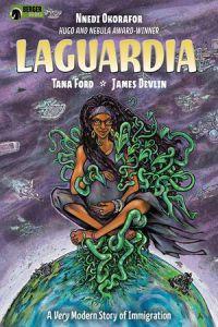Laguardia Nnedi Okorafor Tana Ford Dark Horse Comics Berger Books mini series science fiction
