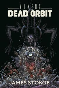 Aliens: Dead Orbit Oversized Hardcover, James Stokoe, Dark Horse Comics, Aliens, Alien, comic book, horror, sci-fi, science fiction, #AlienDay2019