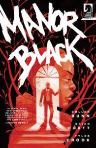 Manor Black #1, Cullen Bunn, Brian Hurtt,, Tyler Crook, Dark Horse Comics, Manor Black, Horror, comic book, mini-series