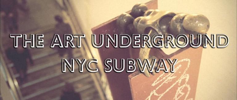 THE ART UNDERGROUND – NYC SUBWAY