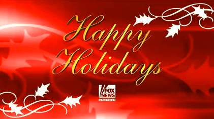 Fox News Airs Happy Holidays Message As Bill OReilly