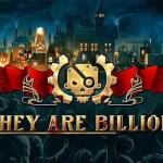 They are Billions !!!! – Gramy w wersję Earle Access – Świat oszalał!
