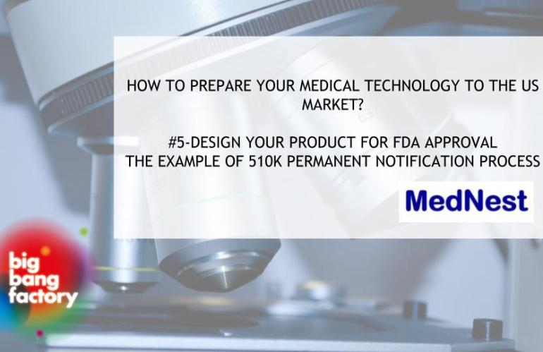 #5- Designing your product  for FDA approval                                                    The example of 510k Premarket Notification Process