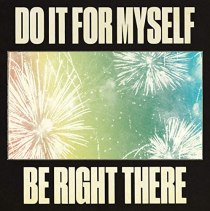 Do It For Myself - Do It For Myself / Be Right There