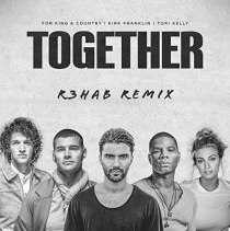 Together (R3HAB remix) (feat. TORI KELLY & KIRK FRANKLIN) - TOGETHER (R3HAB Remix)