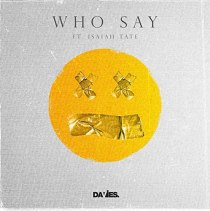 Who Say (feat. ISAIAH TATE) - Who Say