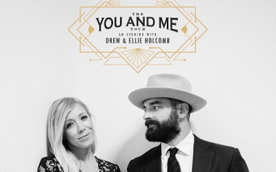 """""""The You and Me Tour: An Evening with Drew & Ellie Holcomb"""""""