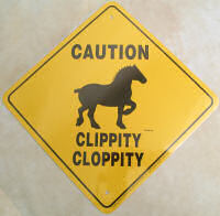 Percheron Caution Clippity Clop Sign