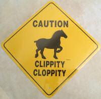 Percheron Caution Clippity Clop Sign