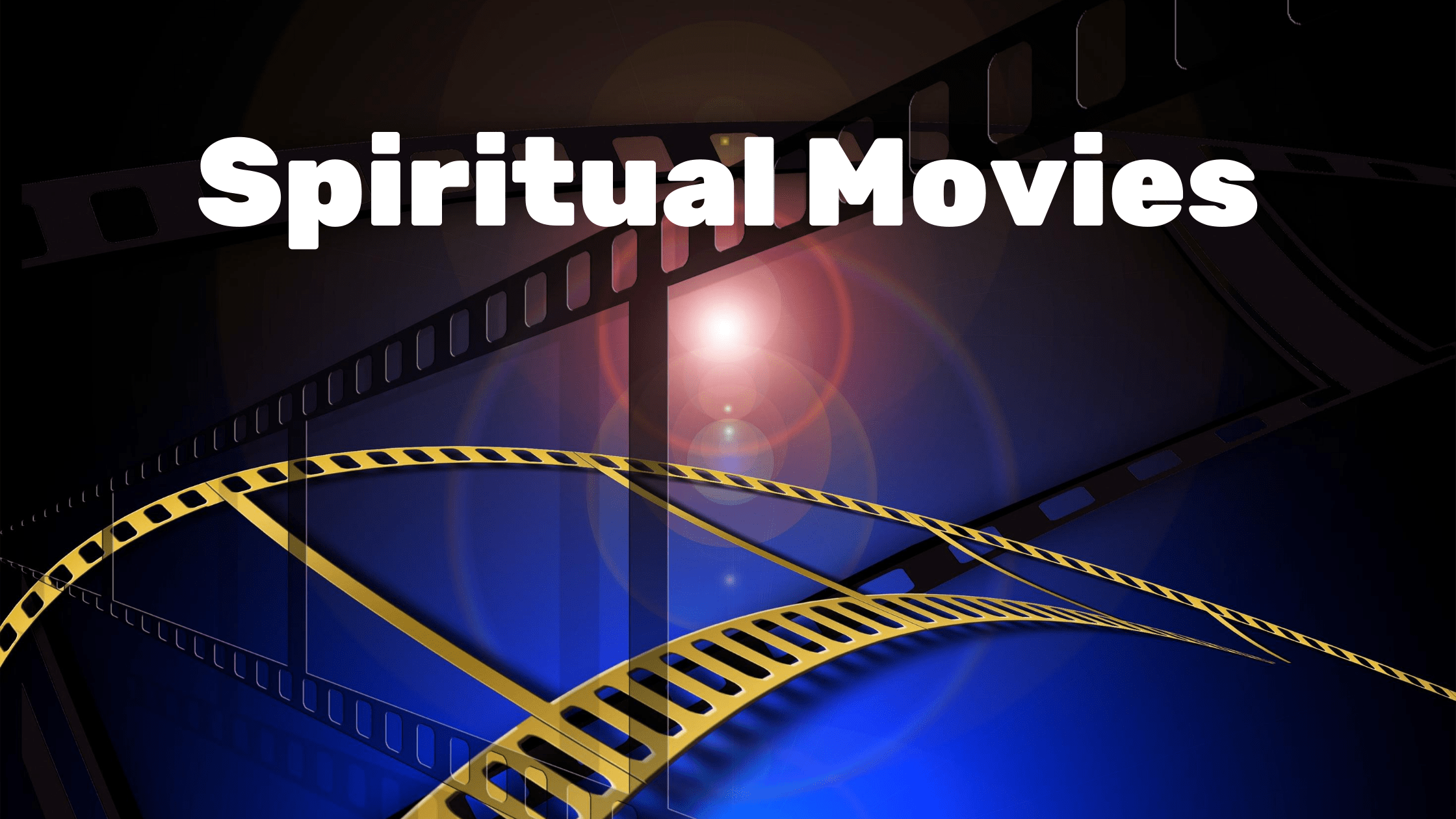 These spiritual movies can help you to understand the reality in better ways!- bigbraincoach