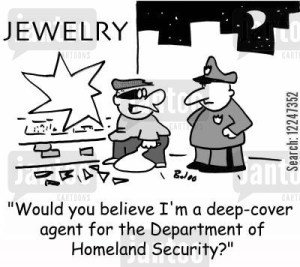 'Would you believe I'm a deep-cover agent for the Department of Homeland Security?'