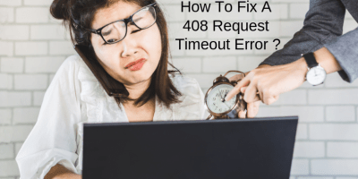 How to Fix a 408 Request Timeout Error? 8