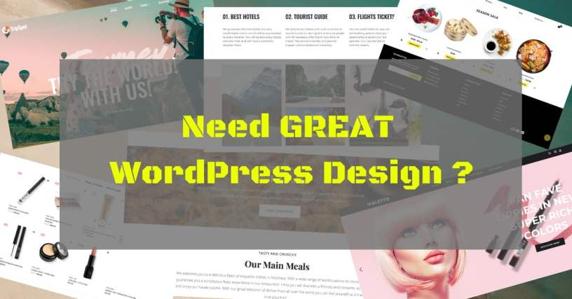 Need GREAT WordPress Design ? 1