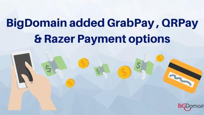 Added GrabPay, QRPay & Razer Payment Options to BigDomain