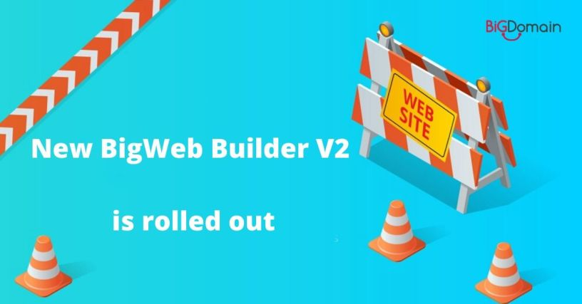 Important Notice: New BigWeb Builder version 2 is rolled out 1