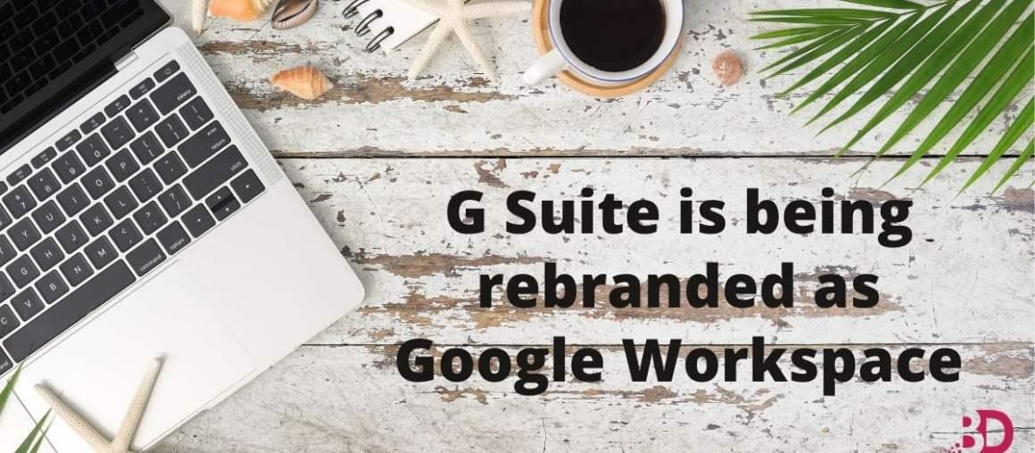 G Suite is being rebranded as Google Workspace