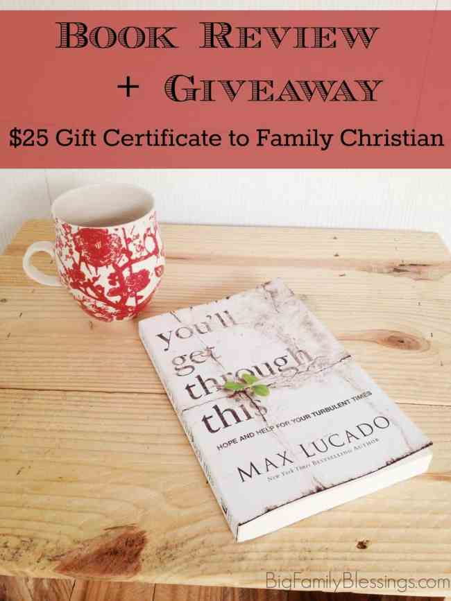 You'll Get Through This: Hope and Help for Your Turbulent Times by Max Lucado book review, plus enter to win $25 gift certificate to Family Christian. The book chronicles Joseph's life- following along as time after time he walks through unthinkable hardships, yet he survived...better yet he thrived! God redeems Joseph's mess and he can redeem yours too!