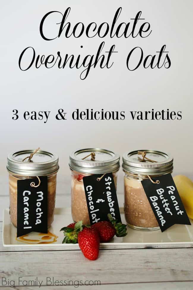 Delicious Chocolate Overnight Oats in 3 Easy Varieties- Choose Mocha Caramel, Strawberries & Chocolate, or Chocolate Banana Peanut Butter.