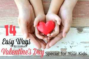 14 Easy Ways to make Valentine's Day Special for Your Kids