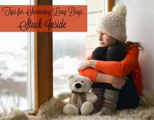 Tips for Surviving Long Days Stuck Indoors with Kids