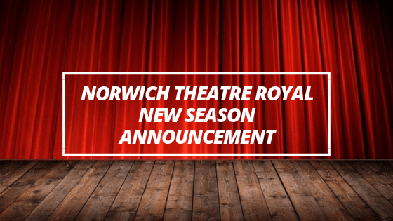 New Season Announced at Norwich Theatre Royal