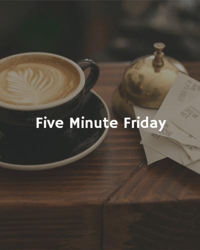 Five Minute Friday Less