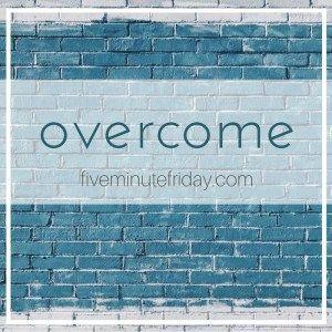 155 Big Green Pen Minutes Day Twenty-seven: Overcome