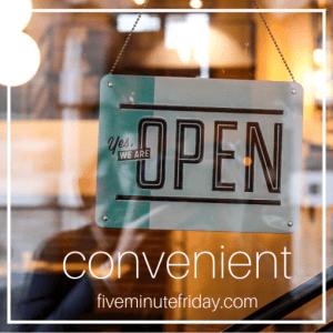 Five Minute Friday Convenient