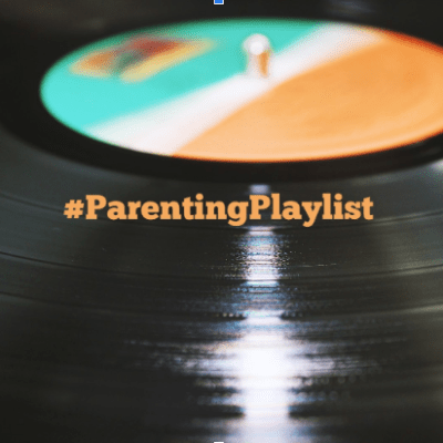 My Parenting Playlist: The Vinyl Edition