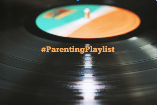 My Parenting Playlist