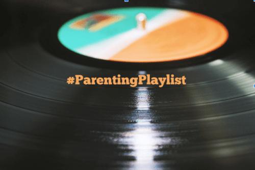 My Parenting Playlist