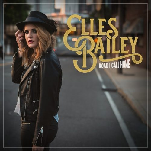 Elles Bailey 'Road I Call Home' Drops This Friday 8th MARCH