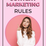 Don't Break These 15 Content Marketing Rules