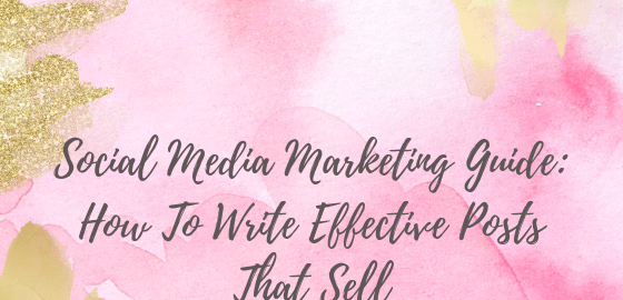Social Media Marketing Guide_ How To Write Effective Posts That Sell