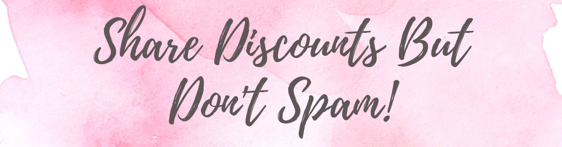 Share Discounts But Don't Spam!